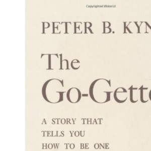 The Go-getter: The Story That Tells You How to Be One