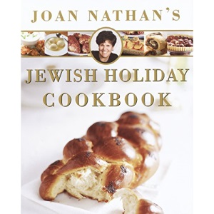 Jewish Holiday Cooking: Revised and Updated on the Occasion of the Twenty-fifth Anniversary of the Publication of the Jewish Holiday Kitchen