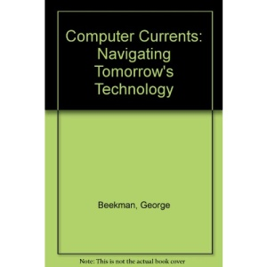 Computer Currents: Navigating Tomorrow's Technology