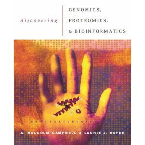 Discovering Genomics, Proteomics and Bioinformatics