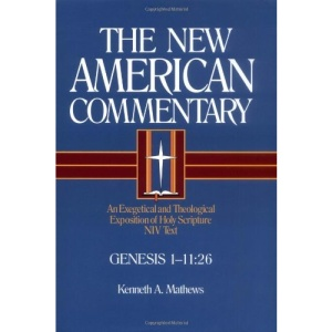 NAC GENESIS 1-11:26 (The new American commentary)