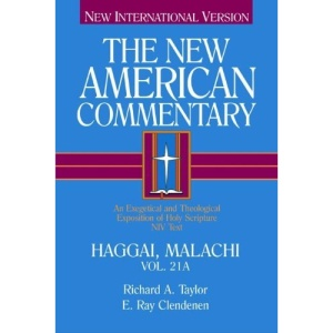 The New American Commentary Volume 21a: Haggai and Malachi (New American Commentary Old Testament)