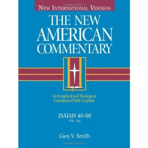 The New American Commentary - Isaiah 40-66: 15B (New American Commentary Old Testament)