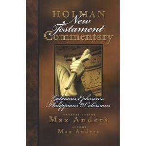 Holman New Testament Commentary: Galations, Ephesians, Philippians & Colossions Vol 8