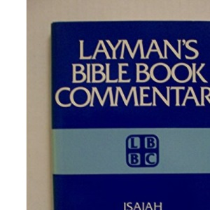 Laymans BBC #10 Isaiah (Layman's Bible Book Commentary, 10)
