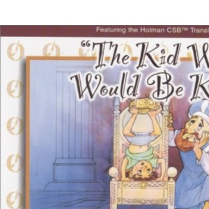 The Kid Who Would Be King (One-minute Bible Stories About Kids)