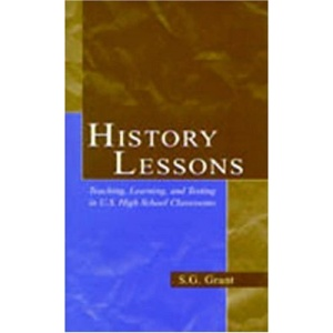History Lessons: Teaching, Learning and Testing in U.S. High School Classrooms
