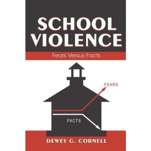 School Violence: Fears Versus Facts (Landmark Essays): Fears Versus Facts (Landmark Essays)