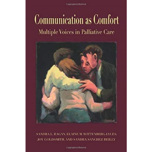 Communication as Comfort: Multiple Voices in Palliative Care (Routledge Communication Series)