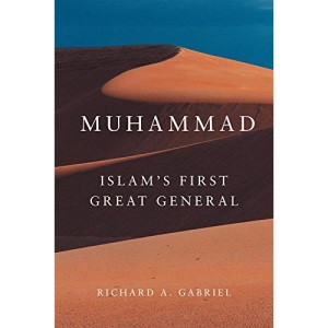 Muhammad: Islam's First Great General (Campaigns and Commanders)
