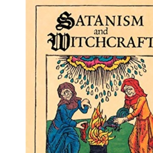 Satanism and Witchcraft: A Study in Mediaeval Superstition