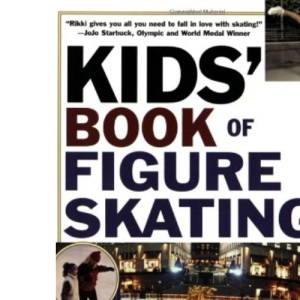 Kid's Book Of Figure Skating: Skills, Strategies and Techniques.