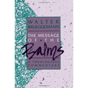 The Message of the Psalms: A Theological Commentary (Augsburg Old Testament Studies)