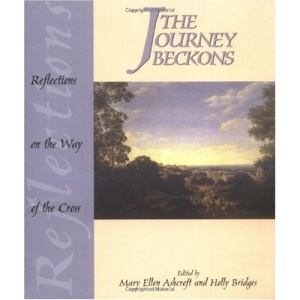 The Journe Beckons: Reflections on the Way of the Cross