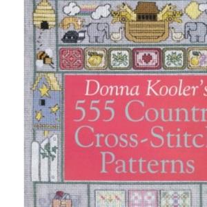 Donna Kooler's 555 Country Cross Stitch Patterns