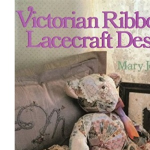 Victorian Ribbon and Lacecraft Designs (A Sterling/Chapelle book)