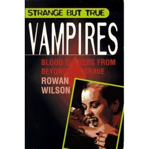 Vampires: Blood Suckers from Beyond the Grave (Strange But True)