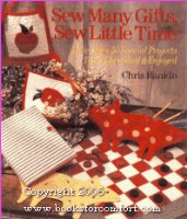 Sew Many Gifts, Sew Little Time: More Than 50 Special Projects to be Cherished and Enjoyed