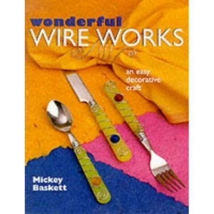 Wonderful Wire Works: An Easy Decorative Craft
