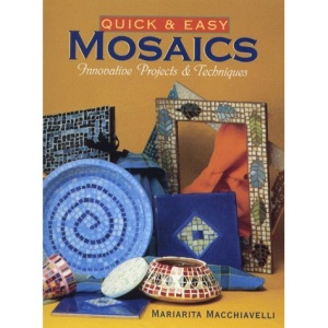 Quick and Easy Mosaics