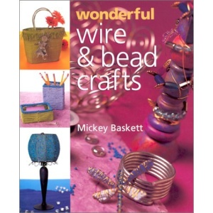 Wonderful Wire and Bead Crafts (Jewelry Crafts)