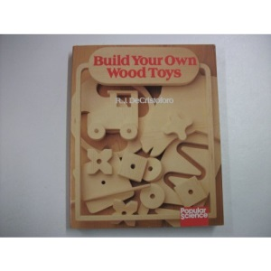 Build Your Own Wooden Toys (Popular science)