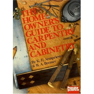 Home Owner's Guide to Carpentry and Cabinets