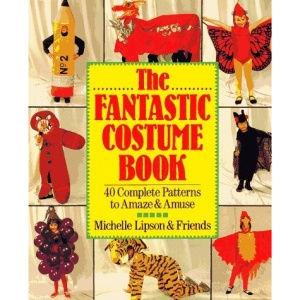 Fantastic Costume Book: 40 Complete Patterns to Amaze and Amuse