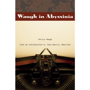 Waugh in Abyssinia (From Our Own Correpondent)
