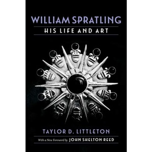 William Spratling, His Life and Art: Selected Essays in Economic and Social History (Southern Biography Series)