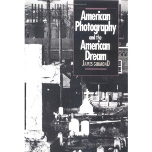 American Photography and the American Dream (Cultural Studies of the United States)