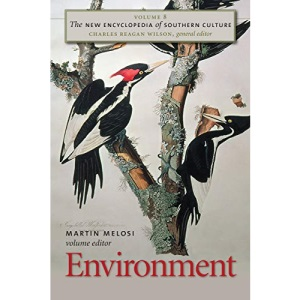 The New Encyclopedia of Southern Culture: Environment v. 8 (New Encyclopedia of Southern Culture): Volume 8: Environment