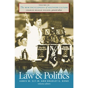 The New Encyclopedia of Southern Culture: Law and Politics v. 10 (New Encyclopedia of Southern Culture)