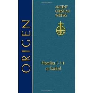 Origen: Homilies 1-14 on Ezekiel (Ancient Christian Writers)