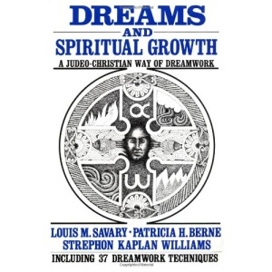 Dreams and Spiritual Growth: Judeo-Christian Way of Dreamwork Including 37 Dreamwork Techniques