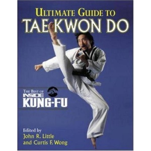 Ultimate Guide to Tae Kwon Do (Inside Kung Fu)