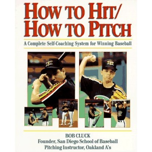 How to Hit/How to Pitch: Complete Self-coaching System for Winning Baseball