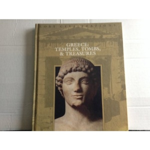 Greece: Temples, Tombs and Treasures (Lost Civilizations)