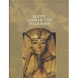 Egypt: Land of the Pharaohs (Lost Civilizations S.)