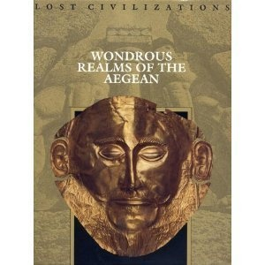 Wondrous Realms of the Aegean (Lost Civilizations)