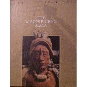 The Magnificent Maya (Lost Civilizations S.)