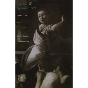Italian and Spanish Art, 1600-1750: Sources and Documents