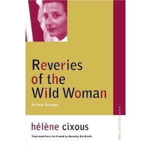 Reveries of the Wild Woman: Primal Scenes (Avant-garde and Modernism Studies)