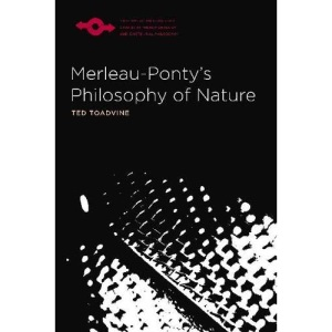 Merleau-Ponty's Philosophy of Nature (Studies in Phenomenology and Existential Philosophy)