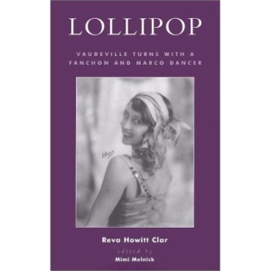 Lollipop: Vaudeville Turns with a Fanchon and Marco Dancer (Studies & Documentation in the History of Popular Entertainment)