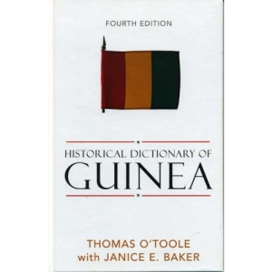 Historical Dictionary of Guinea (Historical Dictionaries of Africa)