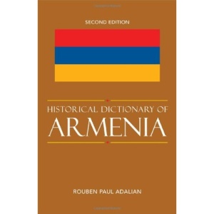 Historical Dictionary of Armenia (Historical Dictionaries of Europe)