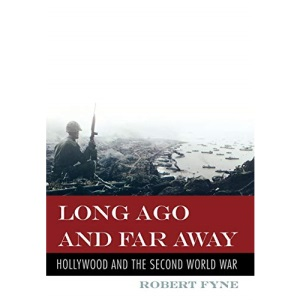 Long Ago and Far Away: Hollywood and the Second World War
