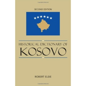 Historical Dictionary of Kosovo (Historical Dictionaries of Europe)