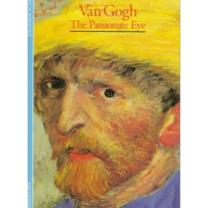 Van Gogh: The Passionate Eye (Discoveries (Harry Abrams))